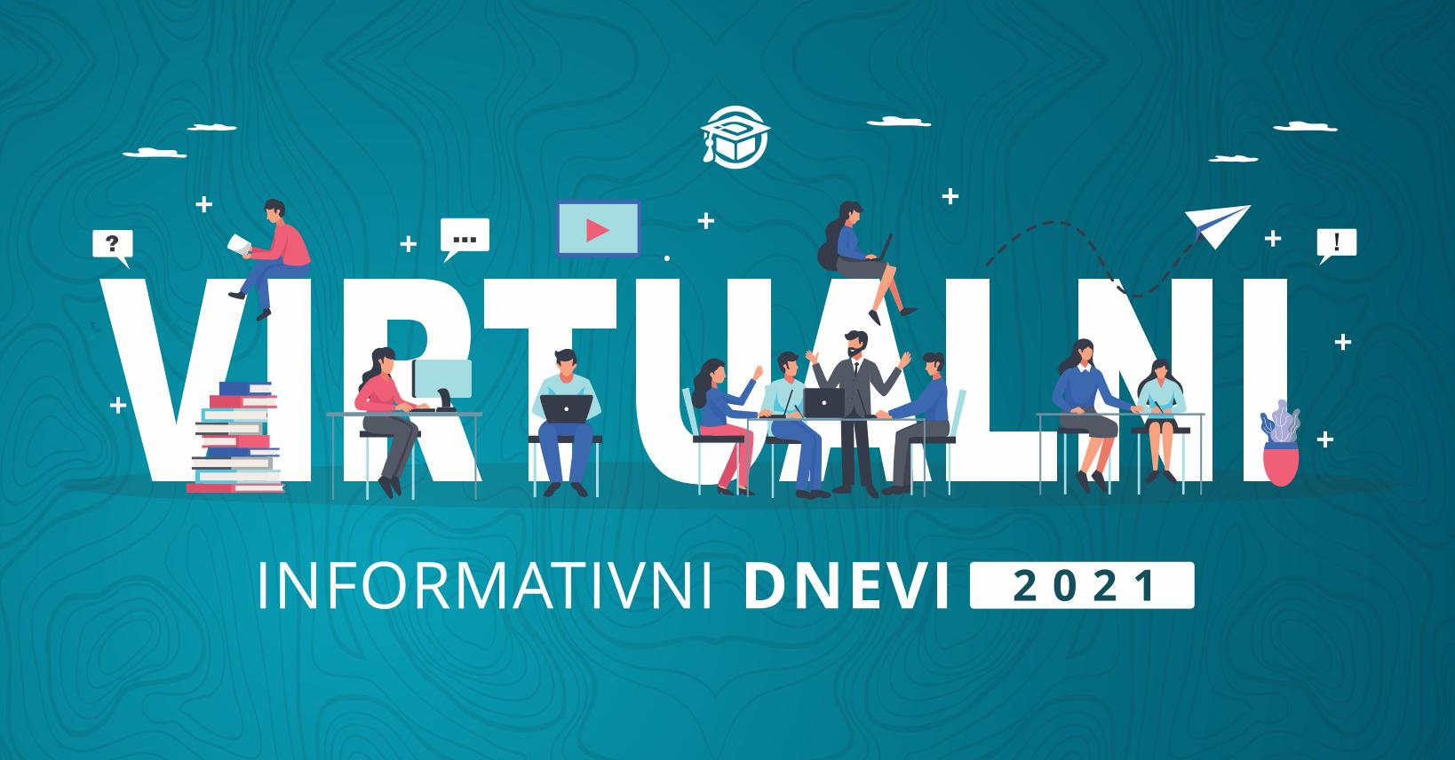 Virtualni informativni dnevi 2021 - virutalni vpogled v šole in njihove programe.